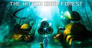 The Hitech Dark Forest