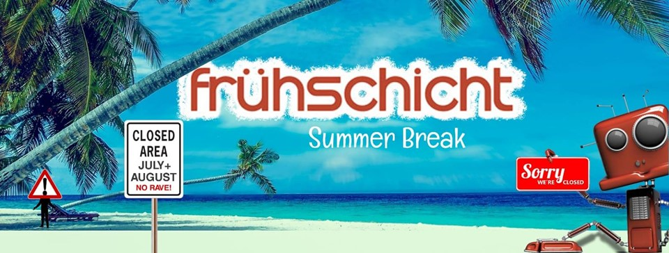Frühschicht – Summer Break